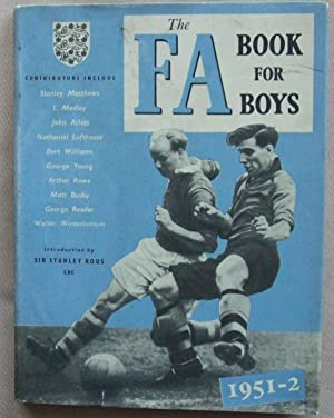The Football Association Book For Boys 1951-2: FA Staff