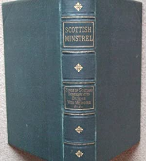 The Scottish Minstrel The Songs And Songwriters of Scotland Subsequent To Burns: Rev Charles ...