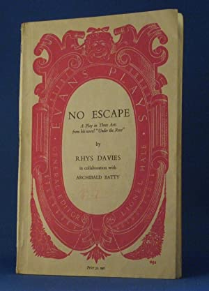 No Escape A Play In Three Acts From His Novel 'Under The Rose': Rhys Davies & Archibald ...