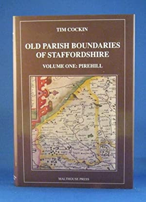 Old Parish Boundaries of Staffordshire : A Guide to the Administrative Units of Staffordshire. ...