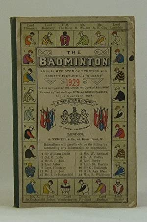 The Badminton: 1929 Annual Register Of Sporting And Society Fixtures And Diary: E. A. Dyer (ed)
