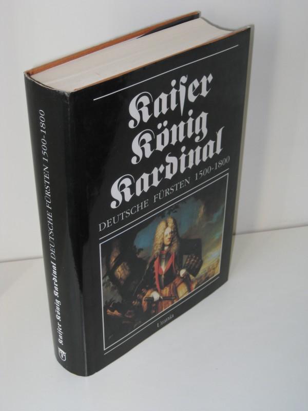 Kaiser König Kardinal Deutsche Fürsten 1500 -: Rolf Straubel, Ulman