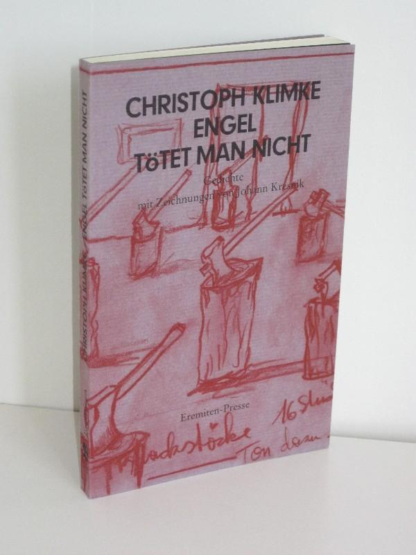 Engel tötet man nicht Gedichte mit Zeichnungen von Johann Kresnik