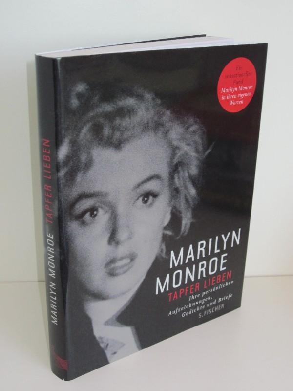 Marilyn Monroe. Tapfer Lieben Ihre persönlichen Aufzeichnungen, Gedichte und Briefe - Stanley Buchthal (Hg.), Bernard Comment (Hg.)