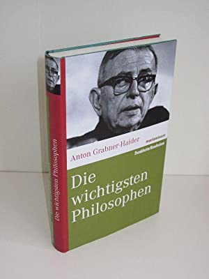 Die wichtigsten Philosophen: Anton Grabner-Haider