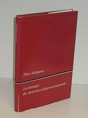 Lexikologie der deutschen Gegenwartssprache: Thea Schippan