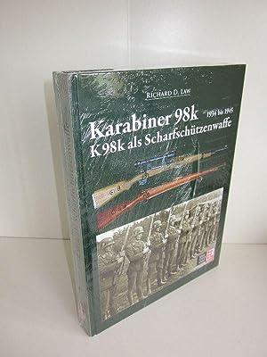 Karabiner 98k K98k als Scharfschützenwaffe 1934 bis: Richard D. Law