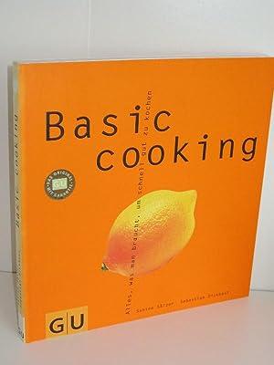 Basic Cooking Alles, was man braucht, um: Sabine Sälzer, Sebastian