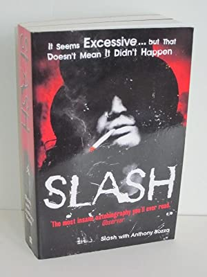 Slash It seems excessive. but that doesn't mean it didn't happen