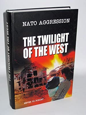 The Twilight of the West Nato Aggression