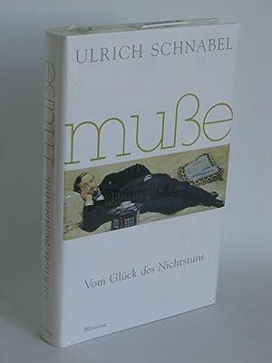 Muße Vom Glück des Nichtstuns: Ulrich Schnabel