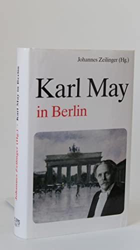 Karl May in Berlin Eine Spurensuche