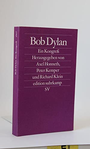 Bob Dylan - Ein Kongreß Ergebisse des internationalen Bob Dylan-Kongress 2006 in Frankfurt am Main