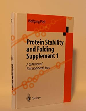 Protein Stability and Folding Supplement 1 A Collection of Thermodynamic Data