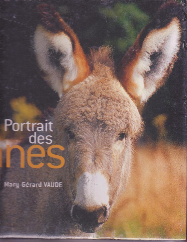Portrait Des Anes Par Marie Gerard Vaude Neuf Couverture Rigide 2005 Achbarer