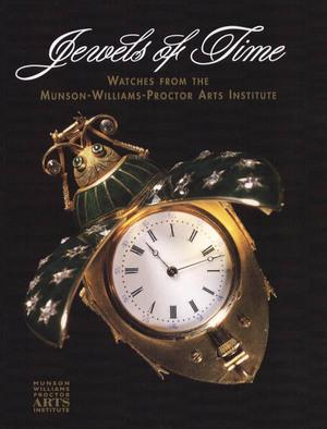 Jewels of Time: Watches from the Munson-Williams-Proctor Arts Institute