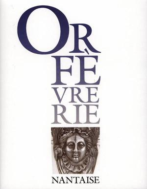 ORFEVRERIE NANTAISE: COLLECTIF