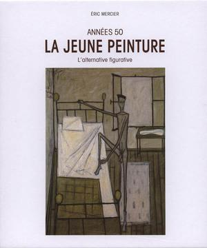 ANNEES 50 ; LA JEUNE PEINTURE: MERCIER, ERIC