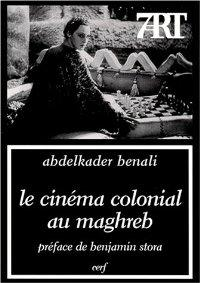 LE CINEMA COLONIAL AU MAGHREB