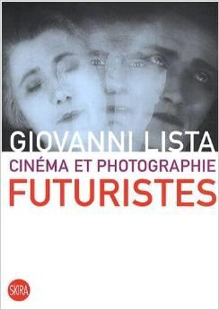 CINEMA ET PHOTOGRAPHIE FUTURISTES