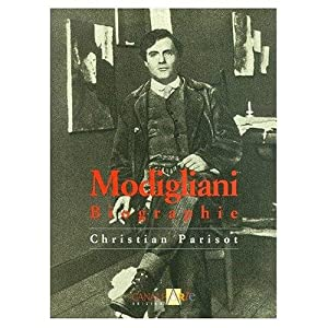 MODIGLIANI BIOGRAPHIE: PARISOT, CHRISTIAN