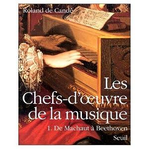 LES CHEFS-D'OEUVRE DE LA MUSIQUE, T.1, DE: CANDE, ROLAND DE