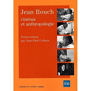 Jean Rouch: Cinema Et Anthropologie