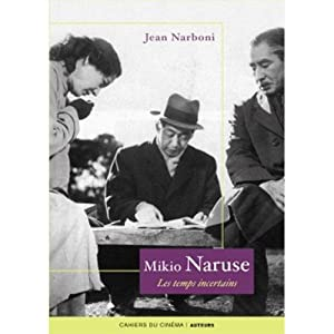MIKIO NARUSE, LES TEMPS INCERTAINS: NARBONI, JEAN