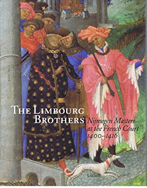 The Limbourg Brothers : Nijmegen Masters at: Dückers, Rob; Roelofs,