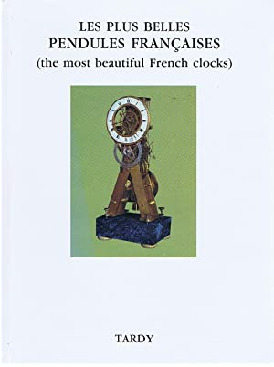 LES PLUS BELLES PENDULES FRANCAISES ( The most beautiful french clocks )