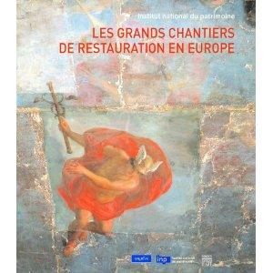LES GRANDS CHANTIERS DE RESTAURATION EN EUROPE