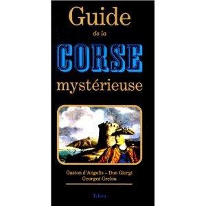 GUIDE DE LA CORSE MYSTERIEUSE: ANGELIS, GASTON D'
