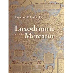 LOXODROMIE ET PROJECTION DE MERCATOR: HOLLANDER, RAYMOND D'