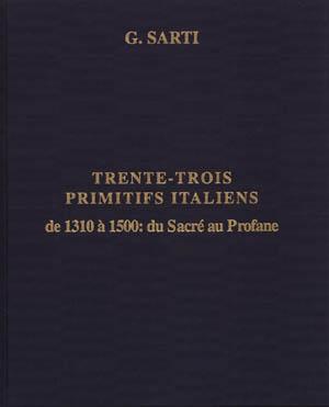 TRENTE-TROIS PRIMITIFS ITALIENS DE 1310 à 1500: GIOVANNI SARTI