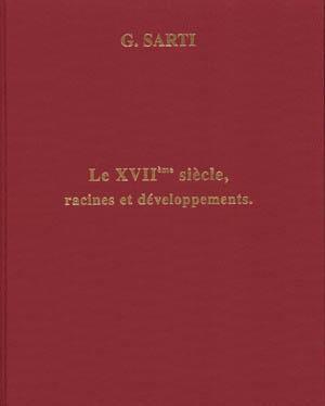 LE XVIIème SIECLE , racines et développements.: G.SARTI