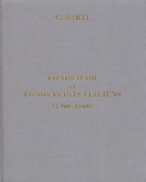 FONDS d4OR ET FONDS PEINTS ITALIENS ( 1300- 1560 )