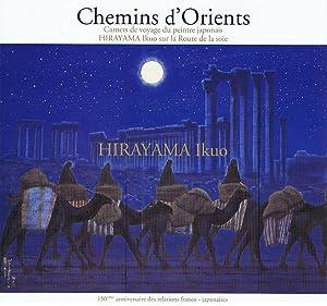 HIRAYAMA IKUO / Chemins d'Orients: COLLECTIF