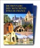 DICTIONNAIRE DES MONUMENTS D'ILE DE FRANCE