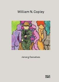 WILLIAM N. COPLEY ; AMONG OURSELVES