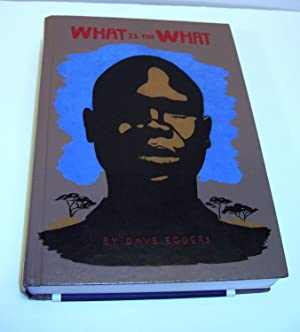 What Is the What: The Autobiography of Valentino Achak Deng (SIGNED)