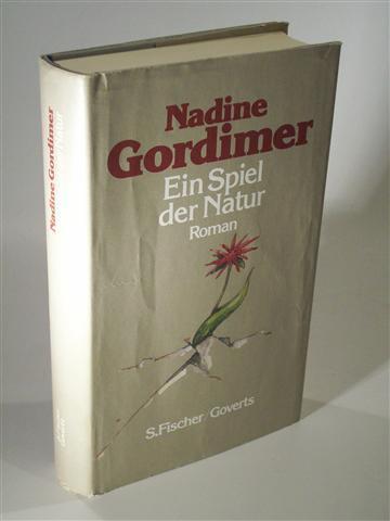 Ein Spiel der Natur. Roman - Gordimer, Nadine