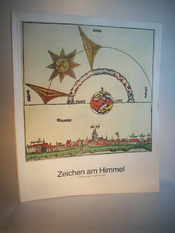 Zeichen am Himmel. Flugblätter des 16. Jahrhunderts.: Bott, Gerhard /