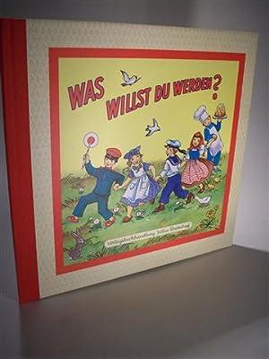 Was willst du werden?: Kuhn-Klapschy, Felicitas und