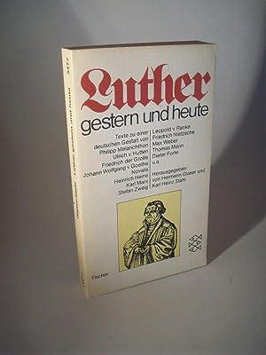 Luther gestern und heute. Texte zu einer: Glaser, Hermann und