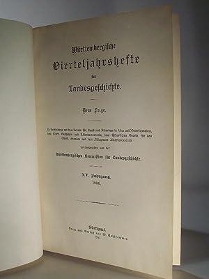 Württembergische Vierteljahrshefte für Landesgeschichte. Neue Folge XV.: Württembergische Kommission für