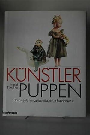 Künstlerpuppen. Dokumentation zeitgenössischer Puppenkunst. Redaktion: Eva-Maria Kuß.: Tilmann, Ingrid: