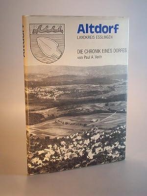 Altdorf - Landkreis Esslingen. Die Chronik eines: Veith, Paul Alfred