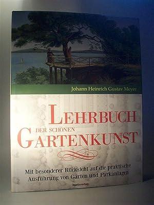 Lehrbuch der schönen Gartenkunst. Mit besonderer Rücksicht: Meyer, Johann Heinrich
