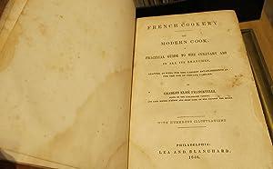 FRENCH COOKERY : THYE MODERN COOK, A: FRANCATELLI, Charles Elmé