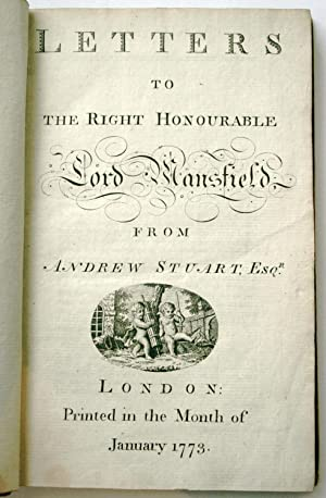 LETTERS TO THE RIGHT HONOURABLE LORD MANSFIELD FROM ANDREW STUART ESQ